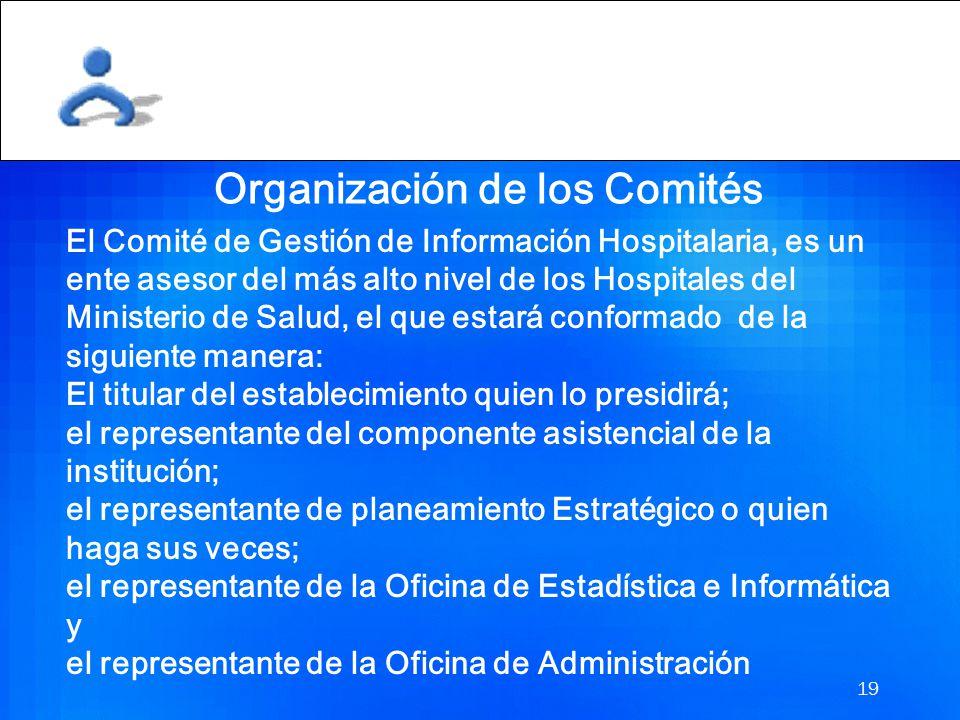 18 ALCANCE La presente disposición, alcanza a todos los Hospitales a nivel nacional y por lo tanto están obligados implementar el comité de gestión de