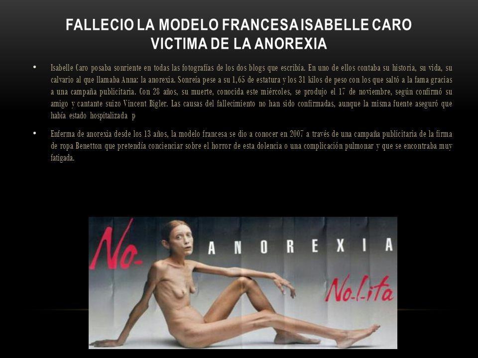 FALLECIO LA MODELO FRANCESA ISABELLE CARO VICTIMA DE LA ANOREXIA Isabelle Caro posaba sonriente en todas las fotografías de los dos blogs que escribía