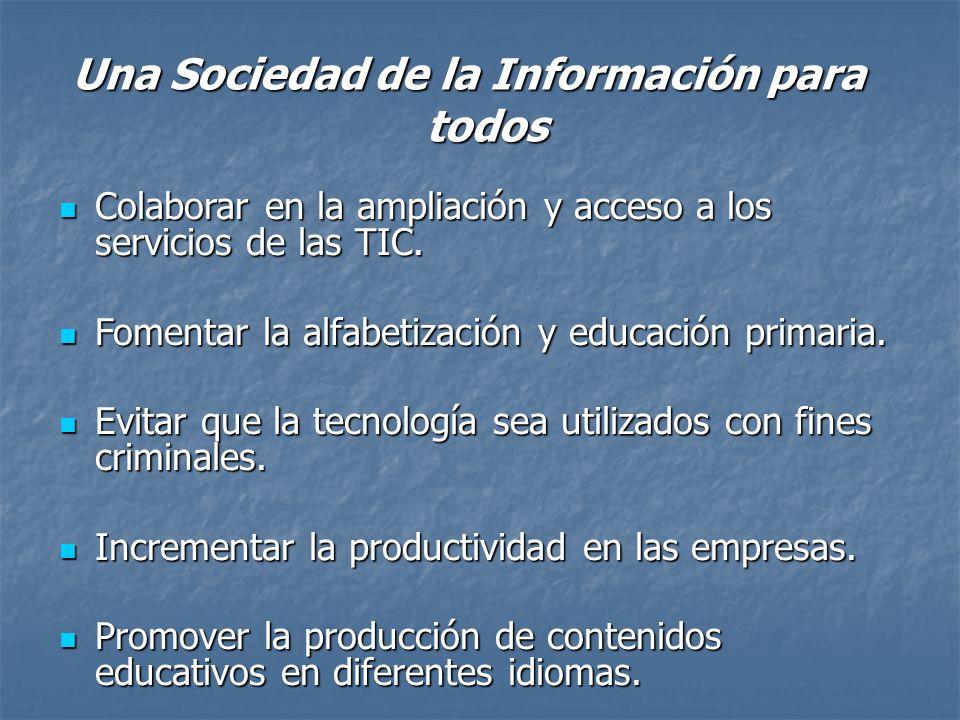Una Sociedad de la Información para todos Colaborar en la ampliación y acceso a los servicios de las TIC.