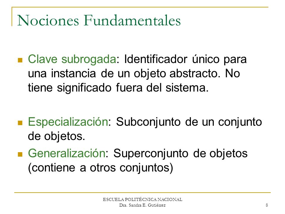 ESCUELA POLITÉCNICA NACIONAL Dra. Sandra E. Gutiérrez 19 Nociones Fundamentales Ejemplos