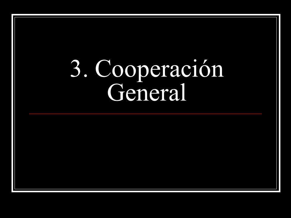 3. Cooperación General