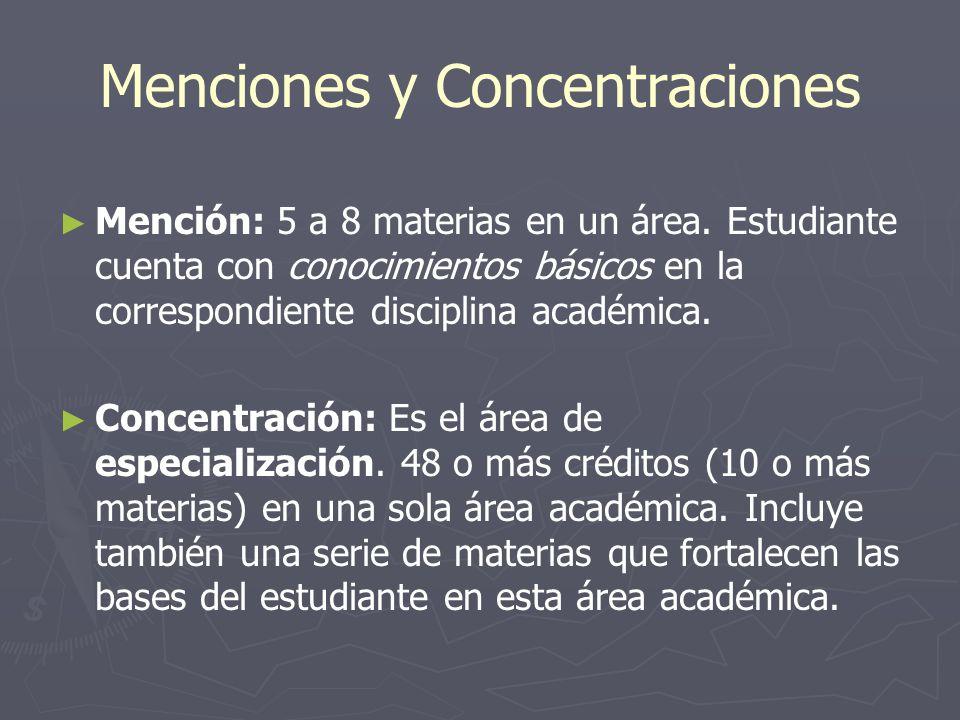 Menciones y Concentraciones Mención: 5 a 8 materias en un área.