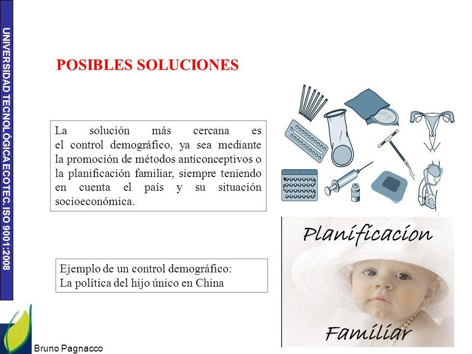 UNIVERSIDAD TECNOLÓGICA ECOTEC. ISO 9001:2008 Bruno Pagnacco 12 POSIBLES SOLUCIONES La solución más cercana es el control demográfico, ya sea mediante