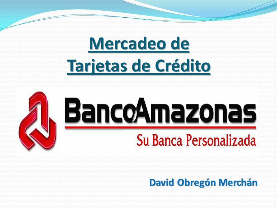 Mercadeo de Tarjetas de Crédito David Obregón Merchán
