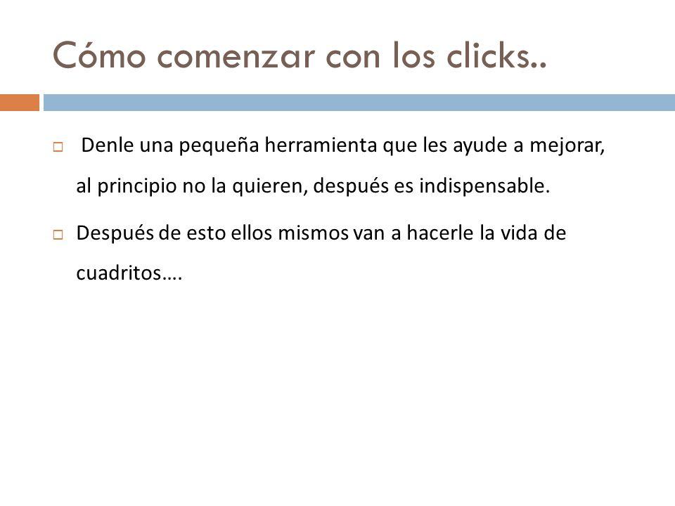 Cómo comenzar con los clicks..