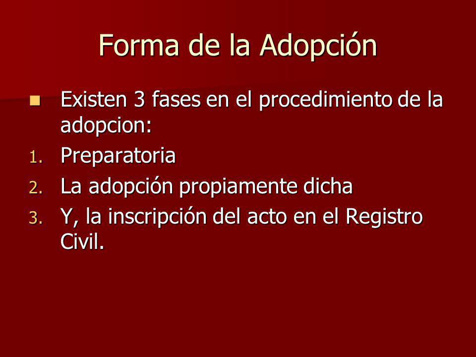 Etapa Preparatoria Tiene por objeto investigar si existen impedimentos en la adopción, si es conveniente o si no causa perjuicio a otras personas.