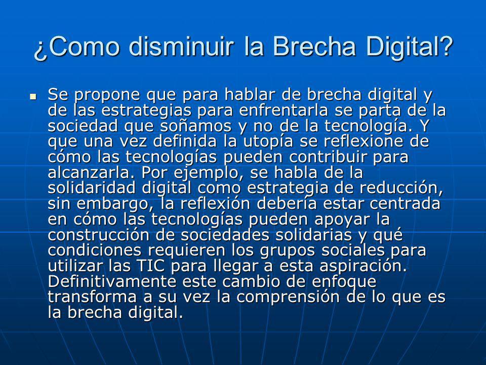 ¿Como disminuir la Brecha Digital? Se propone que para hablar de brecha digital y de las estrategias para enfrentarla se parta de la sociedad que soña