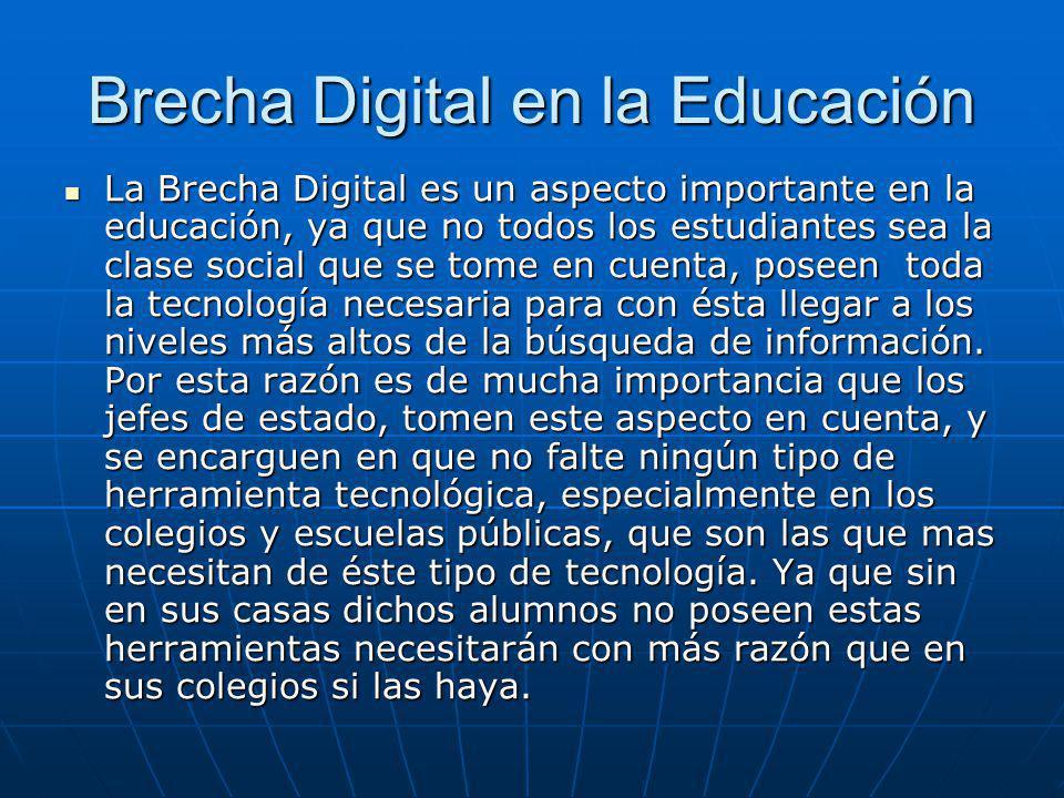 Brecha Digital en la Educación La Brecha Digital es un aspecto importante en la educación, ya que no todos los estudiantes sea la clase social que se