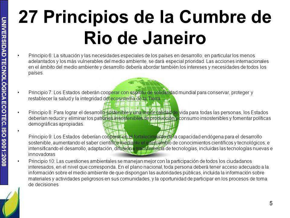 UNIVERSIDAD TECNOLÓGICA ECOTEC. ISO 9001:2008 27 Principios de la Cumbre de Rio de Janeiro Principio 6: La situación y las necesidades especiales de l