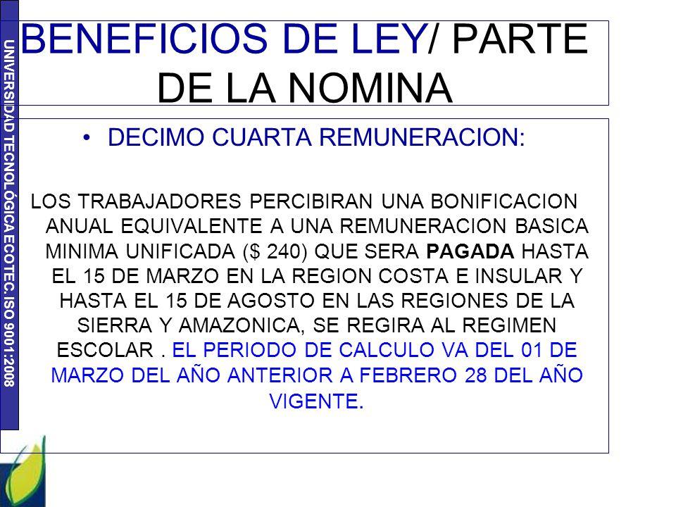 UNIVERSIDAD TECNOLÓGICA ECOTEC. ISO 9001:2008 BENEFICIOS DE LEY/ PARTE DE LA NOMINA DECIMO CUARTA REMUNERACION: LOS TRABAJADORES PERCIBIRAN UNA BONIFI