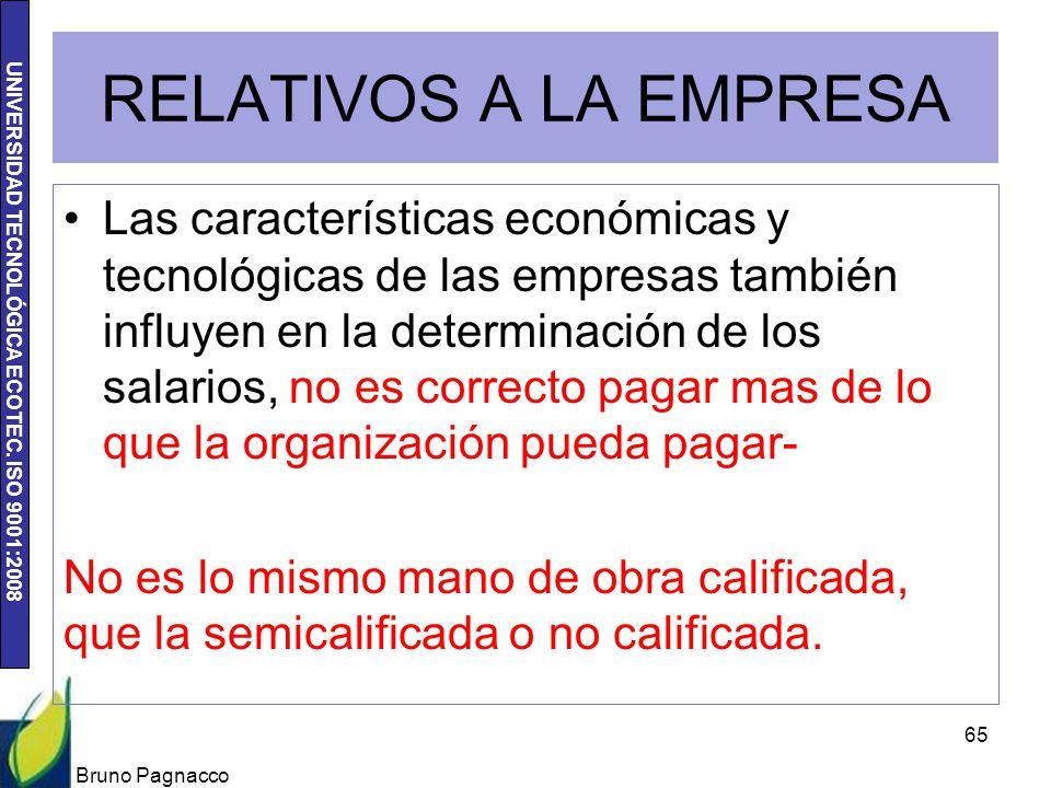 UNIVERSIDAD TECNOLÓGICA ECOTEC. ISO 9001:2008 RELATIVOS A LA EMPRESA Las características económicas y tecnológicas de las empresas también influyen en