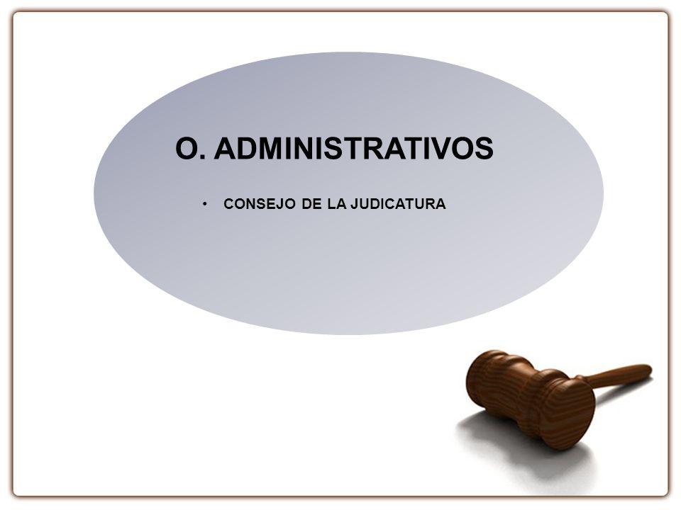 O. ADMINISTRATIVOS CONSEJO DE LA JUDICATURA