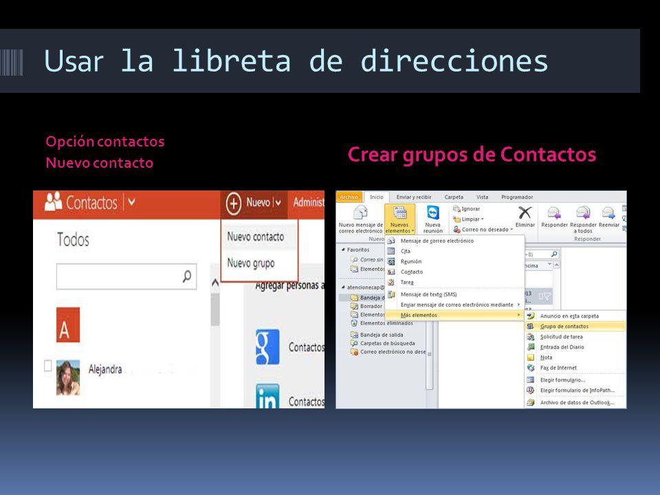 Usar la libreta de direcciones Opción contactos Nuevo contacto Crear grupos de Contactos