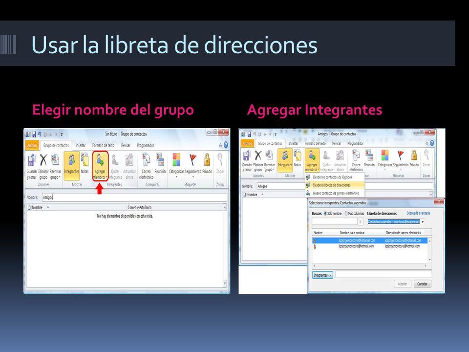 Usar la libreta de direcciones Elegir nombre del grupoAgregar Integrantes