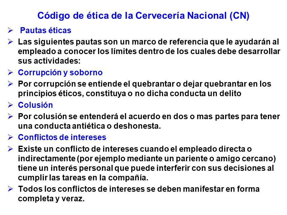 Código de ética de la Cervecería Nacional (CN) Pautas éticas Las siguientes pautas son un marco de referencia que le ayudarán al empleado a conocer lo