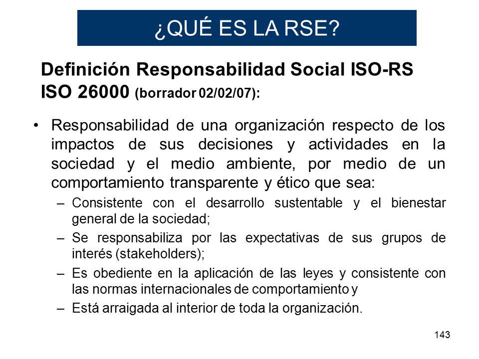 143 Responsabilidad de una organización respecto de los impactos de sus decisiones y actividades en la sociedad y el medio ambiente, por medio de un c