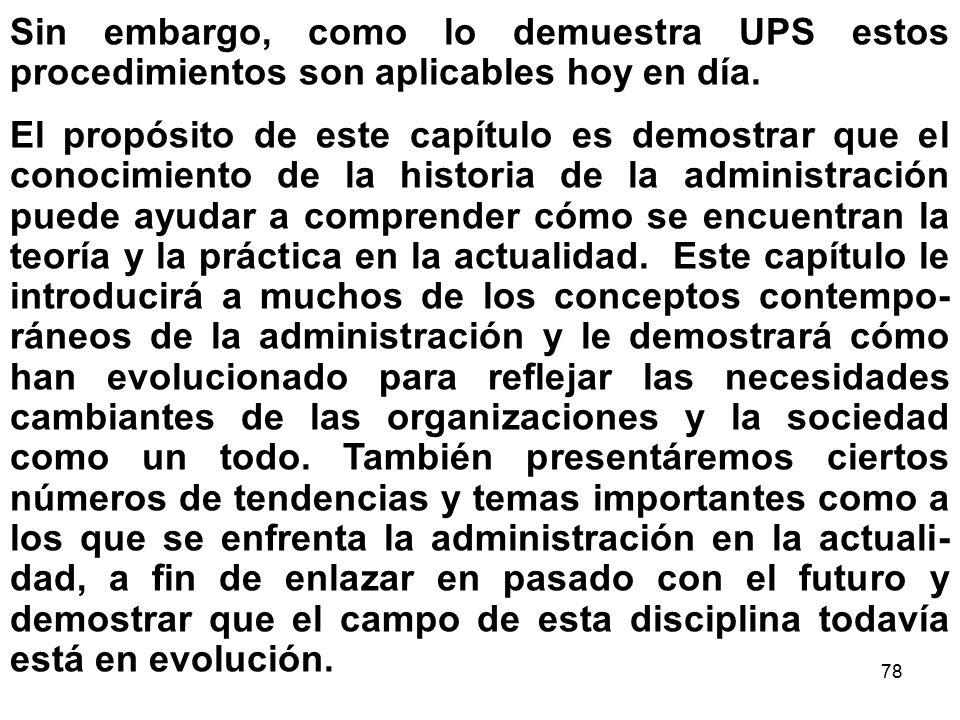 78 Sin embargo, como lo demuestra UPS estos procedimientos son aplicables hoy en día. El propósito de este capítulo es demostrar que el conocimiento d