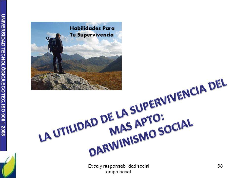 UNIVERSIDAD TECNOLÓGICA ECOTEC. ISO 9001:2008 38Ética y responsabilidad social empresarial