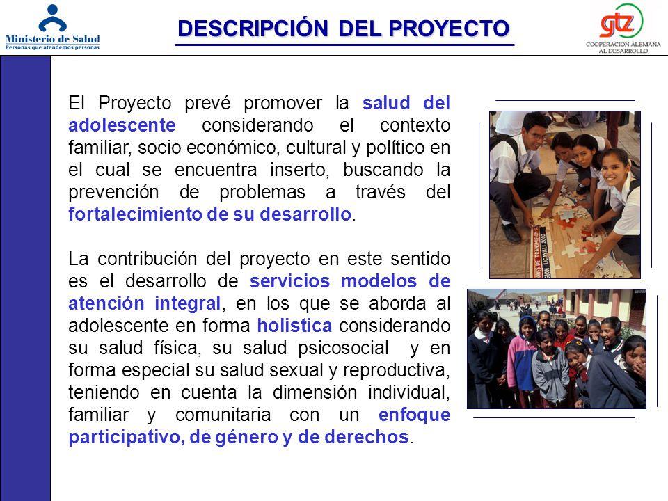 El Proyecto prevé promover la salud del adolescente considerando el contexto familiar, socio económico, cultural y político en el cual se encuentra in