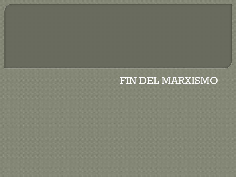 FIN DEL MARXISMO
