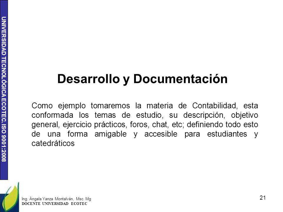 UNIVERSIDAD TECNOLÓGICA ECOTEC. ISO 9001:2008 Como ejemplo tomaremos la materia de Contabilidad, esta conformada los temas de estudio, su descripción,