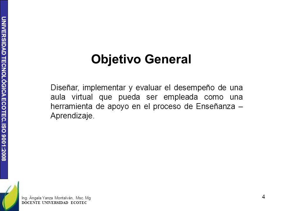 UNIVERSIDAD TECNOLÓGICA ECOTEC. ISO 9001:2008 Diseñar, implementar y evaluar el desempeño de una aula virtual que pueda ser empleada como una herramie
