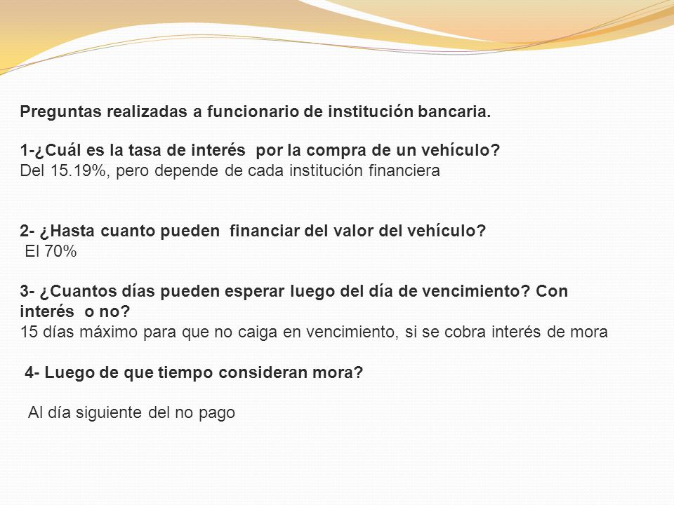 Preguntas realizadas a funcionario de institución bancaria.
