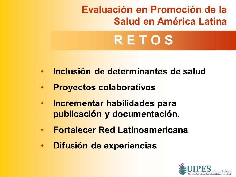 Inclusión de determinantes de salud Proyectos colaborativos Incrementar habilidades para publicación y documentación. Fortalecer Red Latinoamericana D