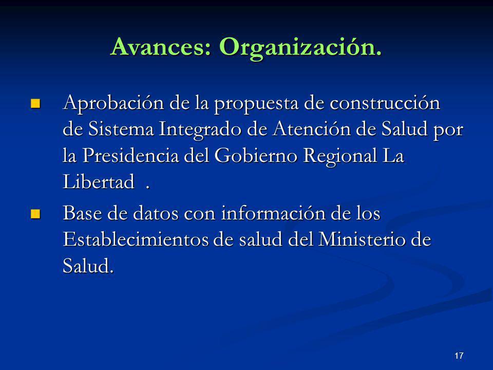 17 Aprobación de la propuesta de construcción de Sistema Integrado de Atención de Salud por la Presidencia del Gobierno Regional La Libertad. Aprobaci