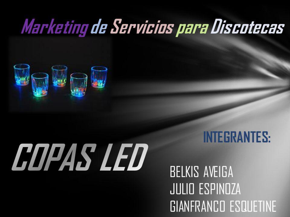 INTEGRANTES: BELKIS AVEIGA JULIO ESPINOZA GIANFRANCO ESQUETINE Marketing de Servicios para Discotecas