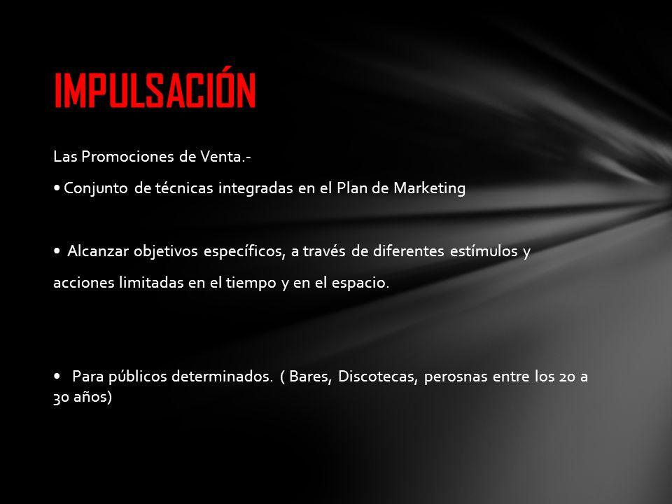 Las Promociones de Venta.- Conjunto de técnicas integradas en el Plan de Marketing Alcanzar objetivos específicos, a través de diferentes estímulos y acciones limitadas en el tiempo y en el espacio.
