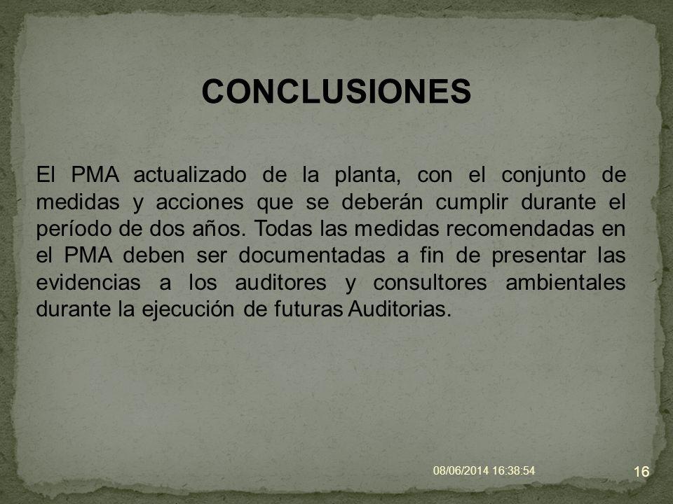 08/06/2014 16:40:42 16 El PMA actualizado de la planta, con el conjunto de medidas y acciones que se deberán cumplir durante el período de dos años. T