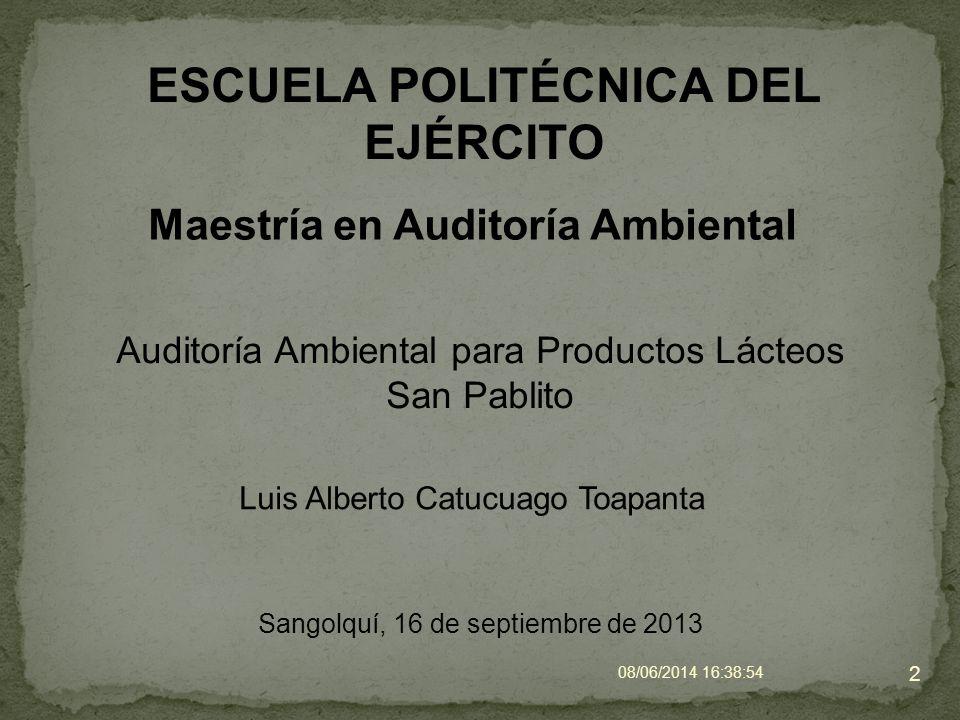 ESCUELA POLITÉCNICA DEL EJÉRCITO Luis Alberto Catucuago Toapanta 08/06/2014 16:40:42 2 Sangolquí, 16 de septiembre de 2013 Auditoría Ambiental para Pr