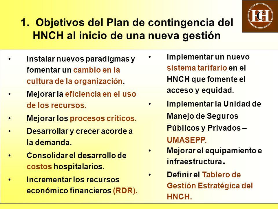 4 1. Objetivos del Plan de contingencia del HNCH al inicio de una nueva gestión Instalar nuevos paradigmas y fomentar un cambio en la cultura de la or