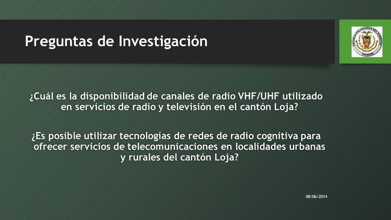 Preguntas de Investigación ¿Cuál es la disponibilidad de canales de radio VHF/UHF utilizado en servicios de radio y televisión en el cantón Loja? ¿Es