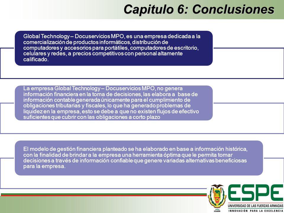 Capitulo 6: Conclusiones Global Technology – Docuservicios MPO, es una empresa dedicada a la comercialización de productos informáticos, distribución