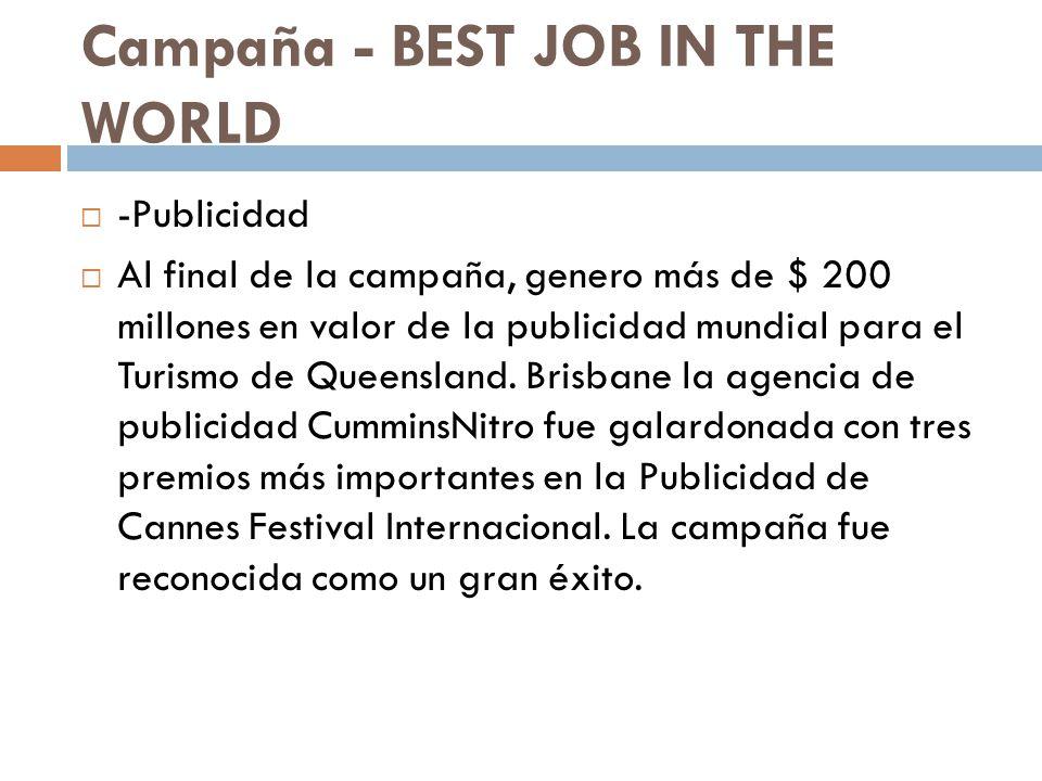 Campaña - BEST JOB IN THE WORLD -Publicidad Al final de la campaña, genero más de $ 200 millones en valor de la publicidad mundial para el Turismo de