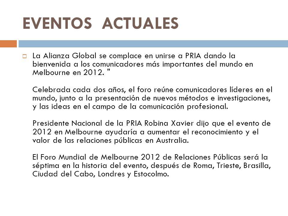 EVENTOS ACTUALES La Alianza Global se complace en unirse a PRIA dando la bienvenida a los comunicadores más importantes del mundo en Melbourne en 2012