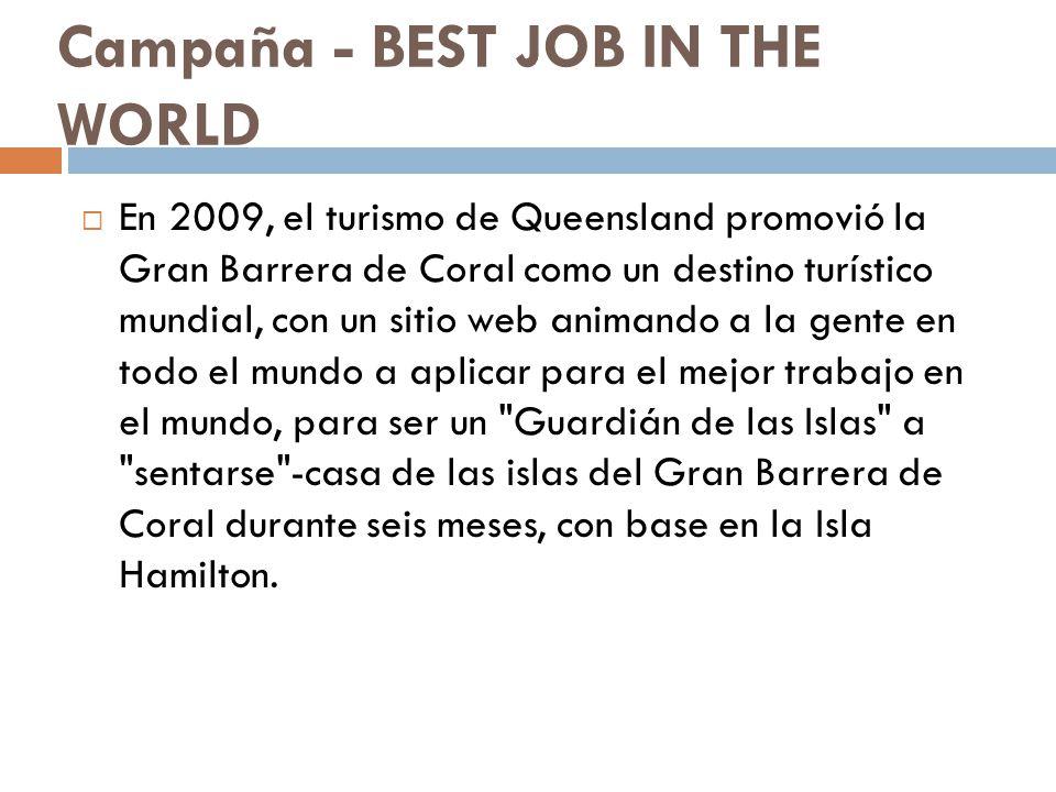 En 2009, el turismo de Queensland promovió la Gran Barrera de Coral como un destino turístico mundial, con un sitio web animando a la gente en todo el