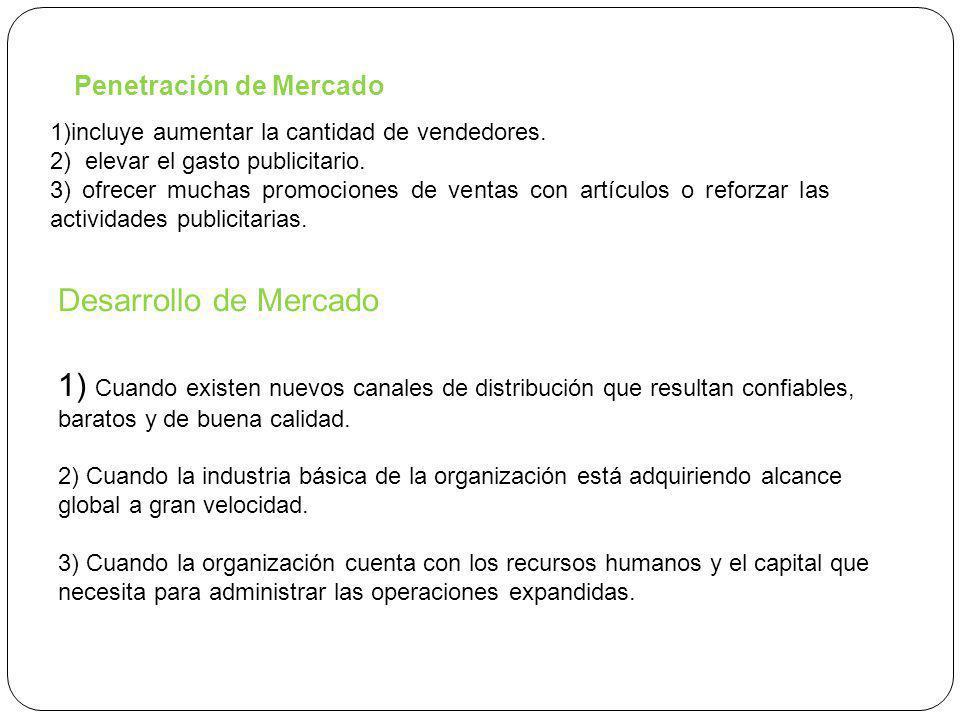 Penetración de Mercado 1)incluye aumentar la cantidad de vendedores.