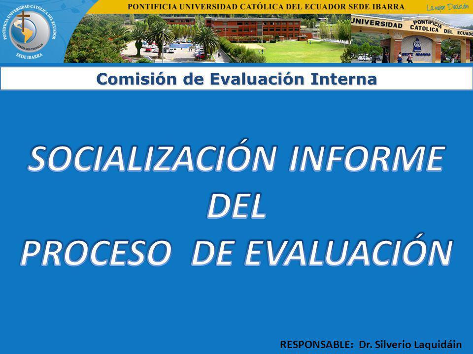 RESPONSABLE: Dr. Silverio Laquidáin Comisión de Evaluación Interna