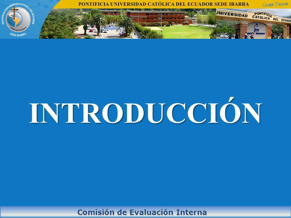 Comisión de Evaluación Interna Comisión de Evaluación Interna INTRODUCCIÓN