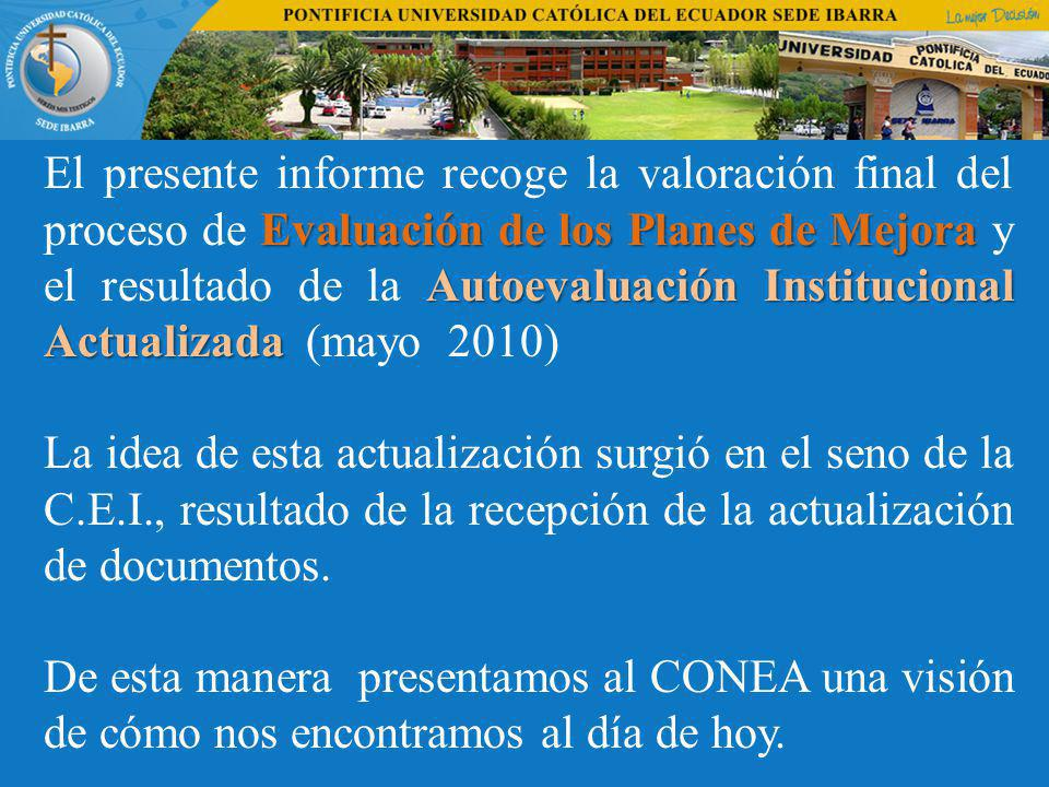 CONSEJO NACIONAL DE EVALUACION Y ACREDITACION DE LA EDUCACION SUPERIOR DEL ECUADOR LOS PROCESOS DE EVALUACIÓN Y ACREDITACIÓN DE LA EDUCACIÓN SUPERIOR DEL ECUADOR Eco.
