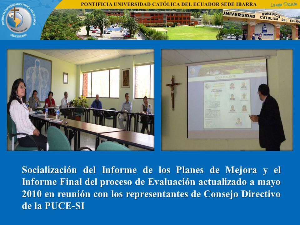 Socialización del Informe de los Planes de Mejora y el Informe Final del proceso de Evaluación actualizado a mayo 2010 en reunión con los representant