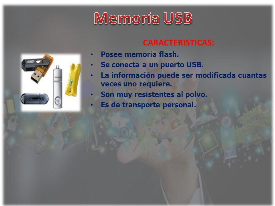 CARACTERISTICAS: Posee memoria flash. Se conecta a un puerto USB. La información puede ser modificada cuantas veces uno requiere. Son muy resistentes