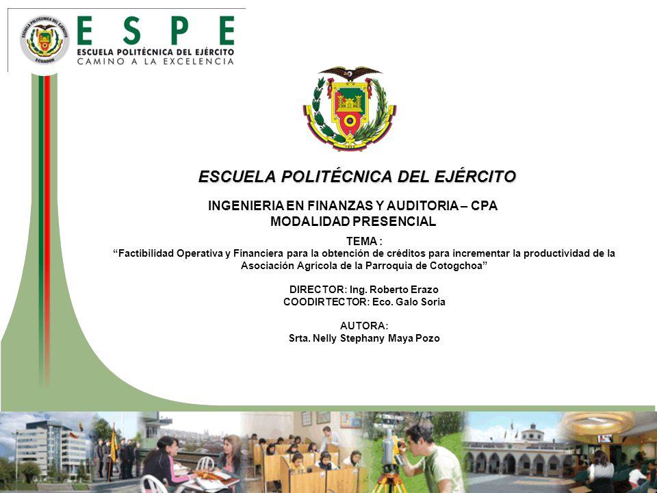 ESCUELA POLITÉCNICA DEL EJÉRCITO INGENIERIA EN FINANZAS Y AUDITORIA – CPA MODALIDAD PRESENCIAL TEMA : Factibilidad Operativa y Financiera para la obte