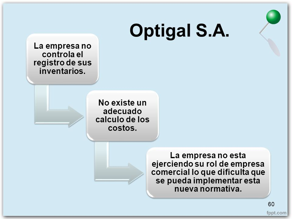 Optigal S.A.60 La empresa no controla el registro de sus inventarios.