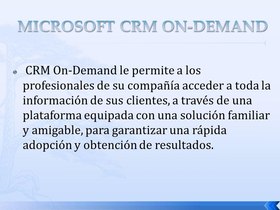 CRM On-Demand le permite a los profesionales de su compañía acceder a toda la información de sus clientes, a través de una plataforma equipada con una