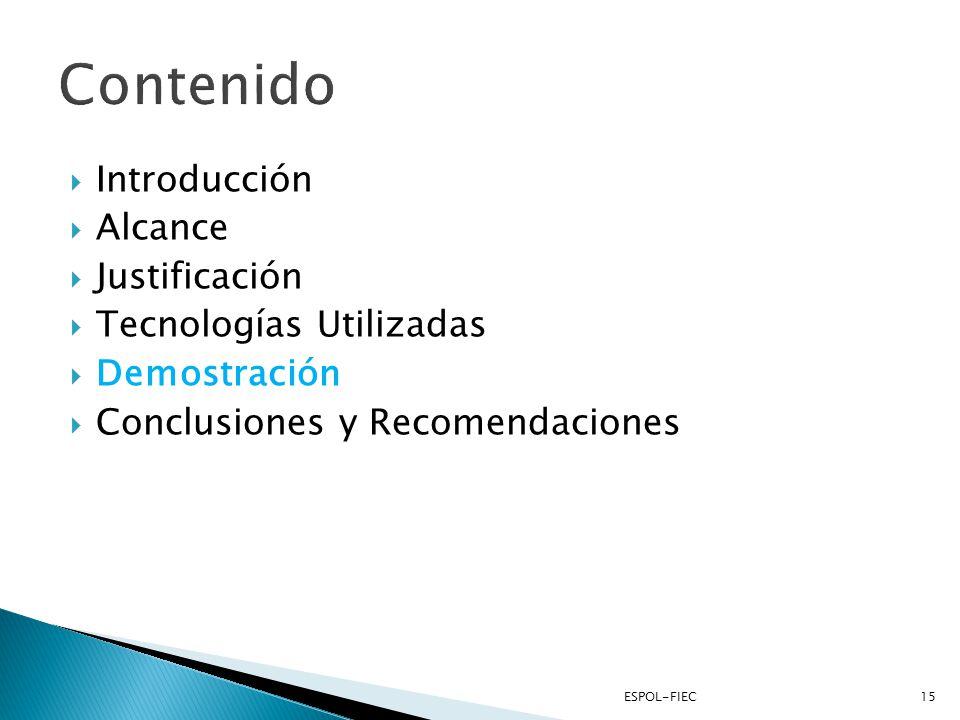Introducción Alcance Justificación Tecnologías Utilizadas Demostración Conclusiones y Recomendaciones 15ESPOL-FIEC
