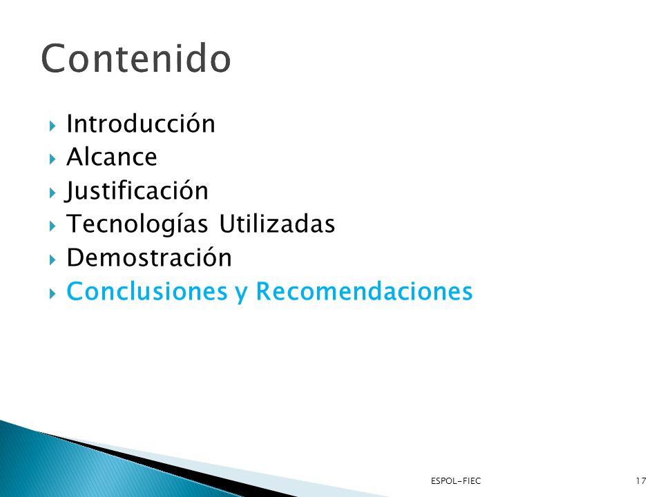 Introducción Alcance Justificación Tecnologías Utilizadas Demostración Conclusiones y Recomendaciones 17ESPOL-FIEC